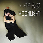 Ballroom & Slow Dance Classics - Moonlight by Various Artists
