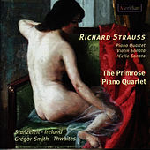 Strauss: Piano Quartet, Violin Sonata, Cello Sonata by The Primrose Piano Quartet