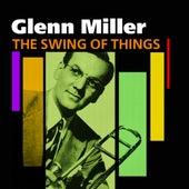 The Swing Of Things - Glenn Miller by Glenn Miller