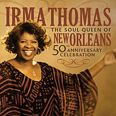 The Soul Queen of New Orleans' 50th Anniversary Celebration by Irma Thomas