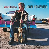 Ready For Love by John Hammond, Jr.