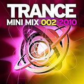 Trance Mini Mix 002 -2010 by Various Artists