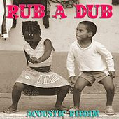 Rub a Dub Riddim Acoustic by Various Artists