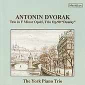 Dvorak: Piano Trios Op. 65 & Op. 90 by York Piano Trio