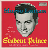 Mario Lanza Sings The Hit Songs From The Student Prince And Other Great Musical Comedies by Various Artists