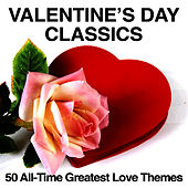 Valentine's Day Classics: 50 All-Time Greatest Love Themes by Various Artists
