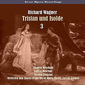 Great Opera Recordings / Richard Wagner - Tristan Und Isolde, Vol. 3 [1937] by Royal Opera House Covent Garden Orchestra