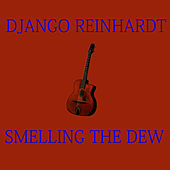 Smeling the Dew by Django Reinhardt