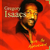 Here by Appointment by Gregory Isaacs
