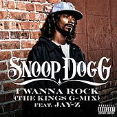 I Wanna Rock (The Kings G-Mix) (Explicit) by Snoop Dogg