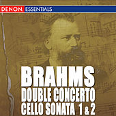 Brahms: Triple Concerto - Cello Sonata Nos. 1 & 2 by Various Artists