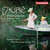 Faure, G.: Piano Quartets Nos. 1 and 2 / Nocturne No. 4 by Kathryn Stott