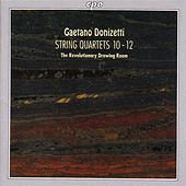 Donizetti: String Quartets, Nos. 10-12 / Introduzione by Revolutionary Drawing Room