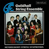 Mendelssohn: String Symphonies by Guildhall String Ensemble