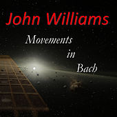 Movements in Bach by John Williams (Guitar)