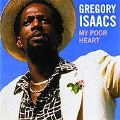 My Poor Heart by Gregory Isaacs