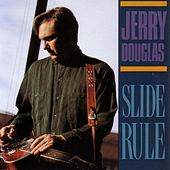 Slide Rule by Jerry Douglas