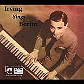 Irving Sings Berlin by Irving Berlin