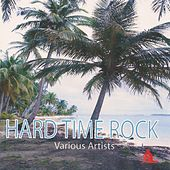 Hard Time Rock by Various Artists