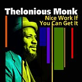 Nice Work If You Can Get It by Thelonious Monk