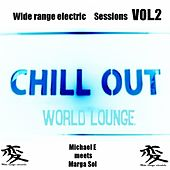 Wide Range Electric Sessions Vol. 2 (Chill Out World Lounge, Michael E Meets Marga Sol) by Various Artists