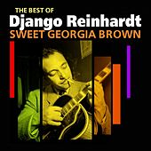 Sweet Georgia Brown (The Best Of) by Django Reinhardt