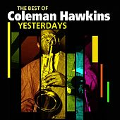 Yesterdays (The Best Of) by Coleman Hawkins