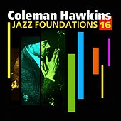 Jazz Foundations Vol. 16 by Coleman Hawkins