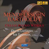Mendelssohn, Felix: Cello Piano Works by Various Artists