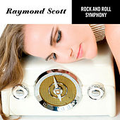 The Rock'n Roll Symphony by Raymond Scott
