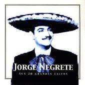 Jorge Negrete Sus 20 Grandes Éxitos (The Best of Jorge Negrete) by Jorge Negrete