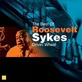 Drivin' Wheel (The Best Of) by Roosevelt Sykes