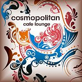 Cosmopolitan Café Lounge Vol.1 (For Island Chill Bar Lovers) by Various Artists