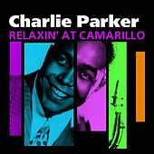 Relaxin' At Camarillo (The Essential Charlie Parker) by Charlie Parker