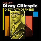 Dizzy Atmosphere (The Best Of Dizzy Gillespie) by Dizzy Gillespie