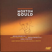 Morton Gould: Concerto for Orchestra by Albany Symphony Orchestra