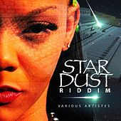 Star Dust Riddim by Various Artists