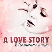 A Love Story - Romantic Music by Various Artists