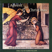 Carols from Advent to Christmas by Marlborough College Chapel Choir