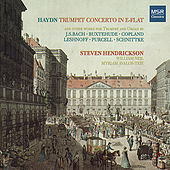 Haydn: Trumpet Concerto and other works for Trumpet and Organ by Steven Hendrickson