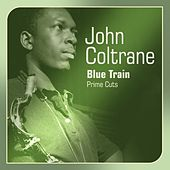 Blue Train (Prime Cuts) by John Coltrane