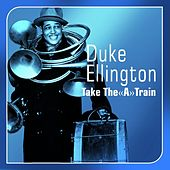 Take The ,A' Train (Best Of) by Duke Ellington