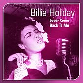 Lover Come Back to Me by Billie Holiday