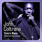 Trane's Blues (Selected Recordings) by John Coltrane