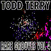 Todd Terry's Rare Grooves, Vol IV by Todd Terry