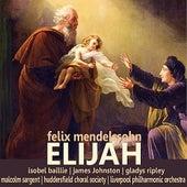 Mendelssohn: Elijah by Liverpool Philharmonic Orchestra