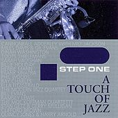 Step One, A Touch of Jazz by Various Artists