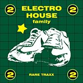 Electro House Family, Vol. 2 (Rare Traxx) by Various Artists