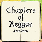 The Chapter of Reggae Love Songs by Various Artists