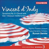 d'Indy: Orchestral Works, Vol. 3 by Various Artists